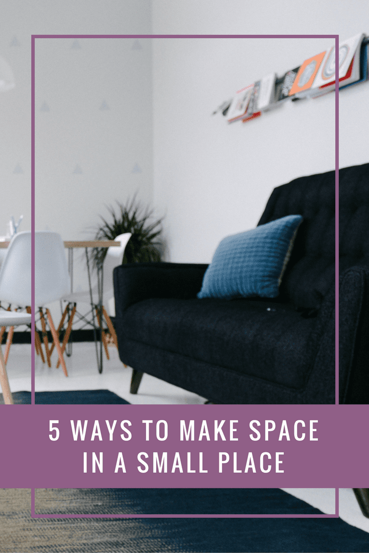ways to make more space in a 5 ways to make space in a small place a few favourite things 21340